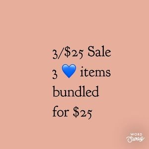 Bundle 3 Items With 💙For $25 !!!!